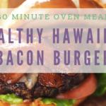 Healthy Hawaiian Bacon Burger