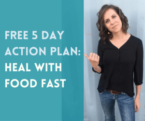 Free 5 day action plan to heal with food fast