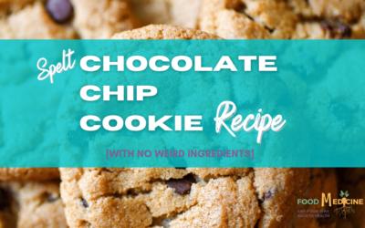 Spelt Chocolate Chip Cookie Recipe