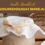 Health benefits of sourdough bread