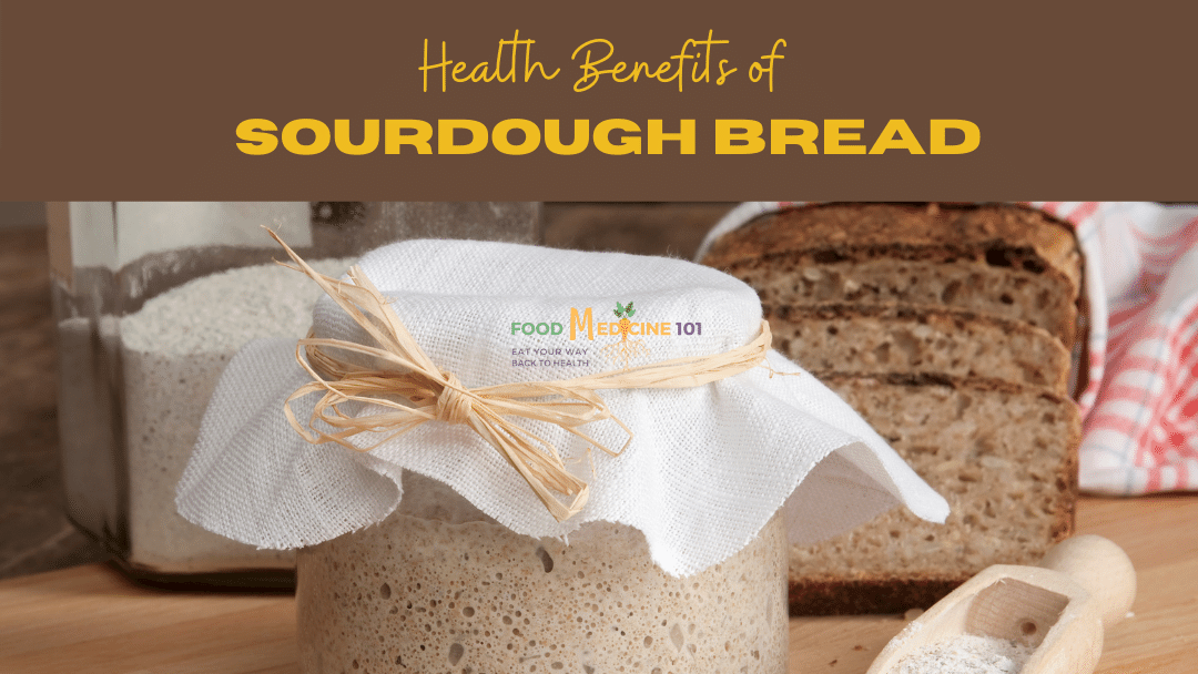 9 Awesome Benefits of Sourdough Bread