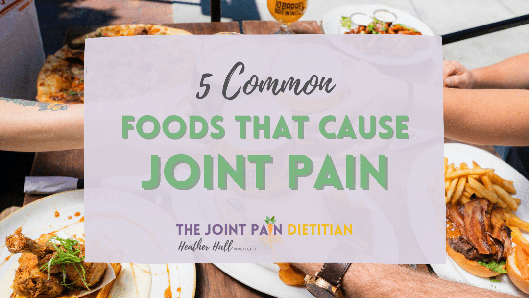 5 Common Foods that Cause Joint Pain